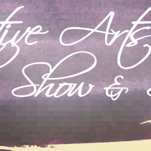 Creative Arts Show and Sale: Sept 28th/29th